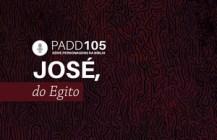 #PADD105: José, do Egito