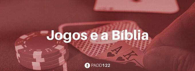 #PADD122: Jogos e a Bíblia