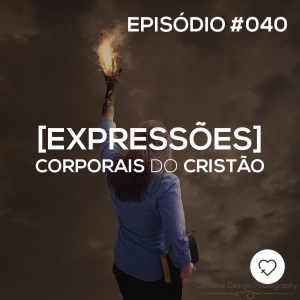 #PADD040: Expressões corporais do Cristão