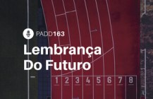 #PADD163: Lembrança Do Futuro
