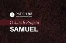 #PADD183: O Juiz E Profeta Samuel