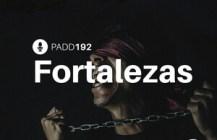 #PADD192: Fortalezas