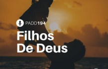 #PADD194: Filhos De Deus