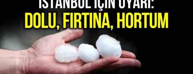 İstanbul İçin Dolu ve Hortum Uyarısı!