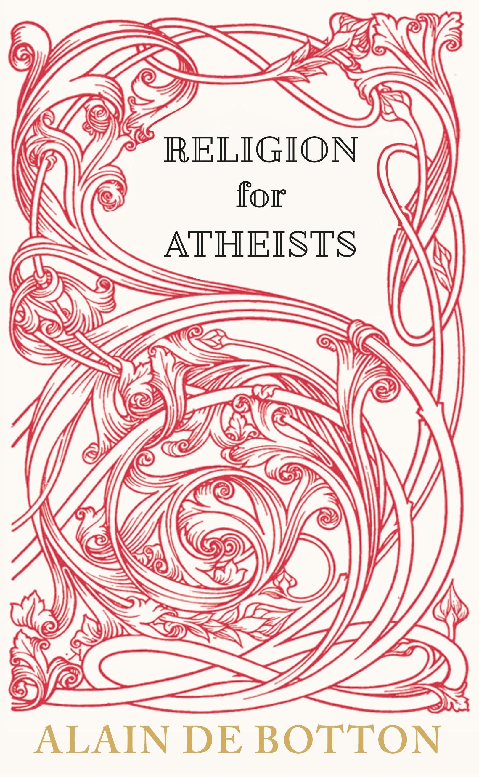 Book Cover:  Religion for Atheists: A non-believer's guide to the uses of religion