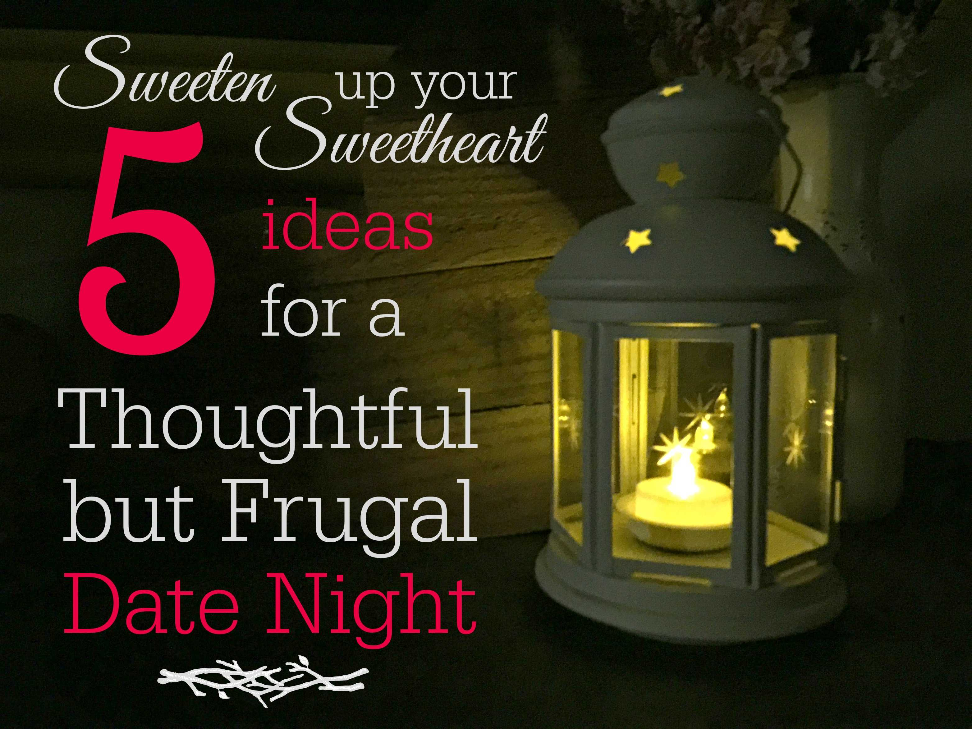 5 ideas for a thoughtful but frugal date night pennies into pearls