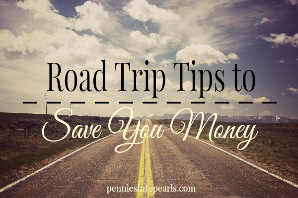 Road Trip Tips to Save You Money - penniesintopearls.com - Save money even while you are on vacation by following these simple road trip tips on how to save money while traveling.