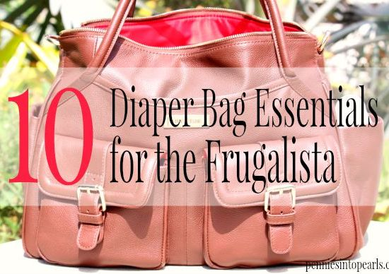 10 Diaper Bag Essentials - penniesintopearls.com - You do not want to leave home without these diaper bag essentials. Plus, learn how they will save you money!