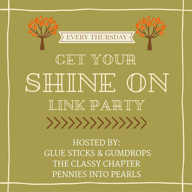 Get Your Shine On Link Party - penniesintopearls.com- Come and network with other bloggers and find new readers for your own blog!
