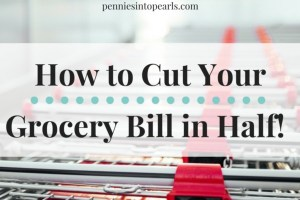 Cut your Grocery Bill in Half with Monthly Meal Planning - penniesintopearls.com - 3 Simple steps to monthly meal planning. It's not hard and you will save a lot of money!