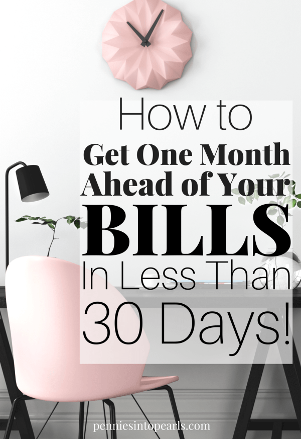 How to Get One Month Ahead of Your Bills and Stop Living Paycheck to Paycheck