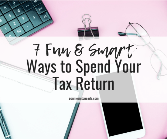 Maybe you're wondering, what is the best way to spend my tax refund? I'm here to tell you that there are at least seven different ways to spend your tax return responsibly AND still keep it exciting and fun!