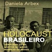 Livro - Holocausto brasileiro: Genocídio: 60 mil mortos no maior hospício do Brasil