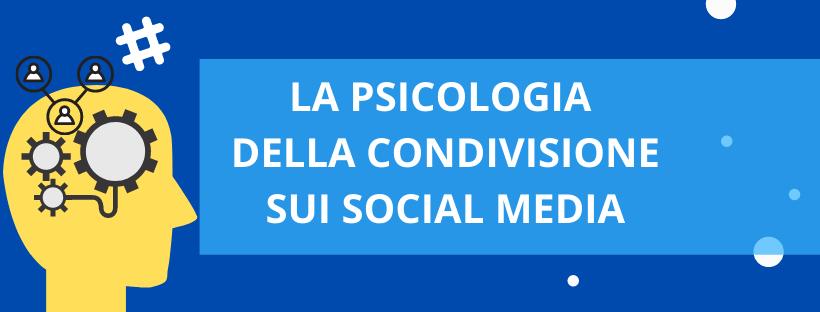 Psicologia dello sharing: perché condividiamo contenuti sui social media?