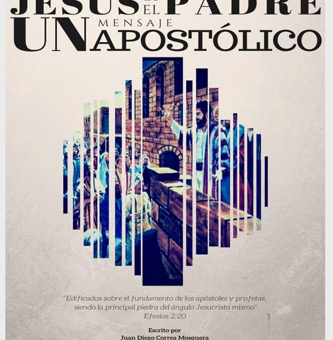 JESÚS ES EL PADRE, UN MENSAJE APOSTÓLICO
