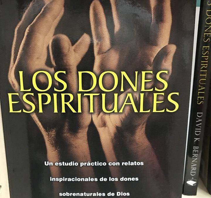 LOS DONES ESPIRITUALES, por David K. Bernard.