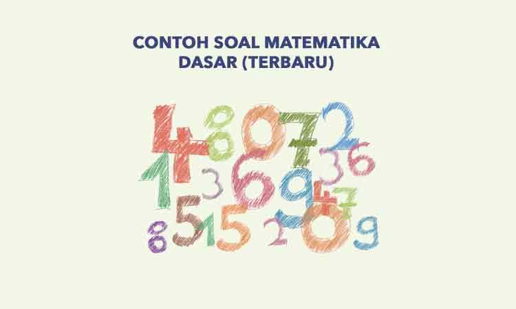Materi matematika semester pertama di kuliah masih belajar mengenai aljabar linear, analisi real, metode komputasi dan persamaan diferensial. Contoh Soal Matematika Dasar Terbaru Penulis Cilik
