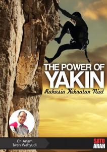 The Power of Yakin - Ch Anam dan Iwan Wahyud-