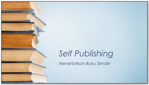 Menerbitkan Buku dengan Self Publishing