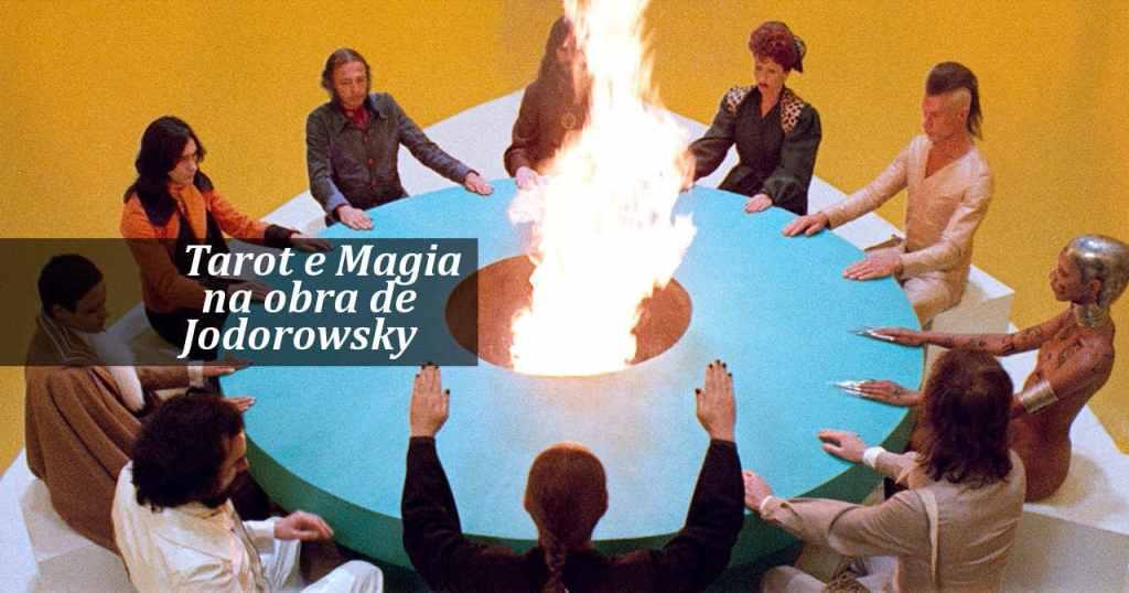 Tarot e Magia na Obra de Jodorowsky