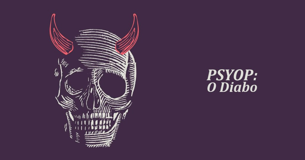 PSYOP: O Diabo