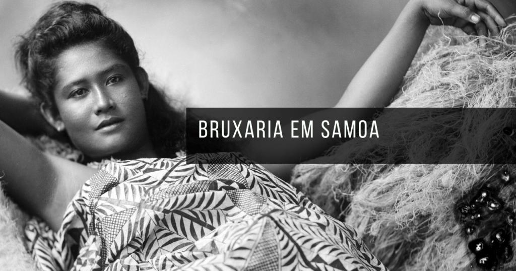 Bruxaria em Samoa: mesmo criminalizada, a prática continua em alta