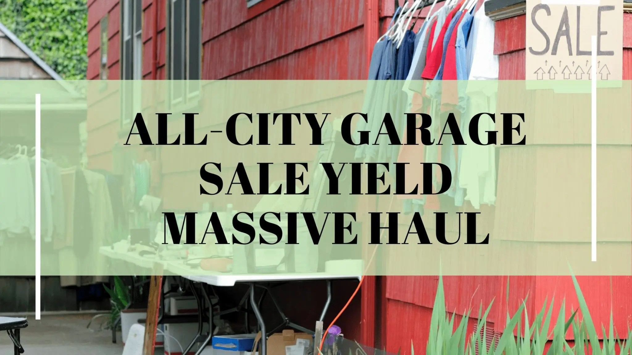 All-City Garage Sale Yield Massive Haul on Junking with Stacy