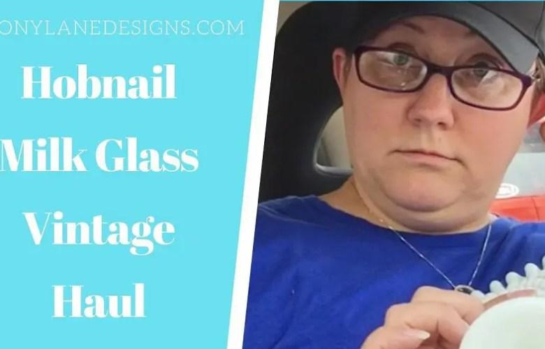 Hobnail Milk Glass Vintage Haul