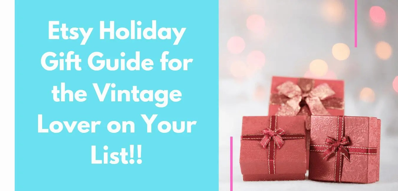 Etsy Holiday Gift Guide for the Vintage Lover on Your List!