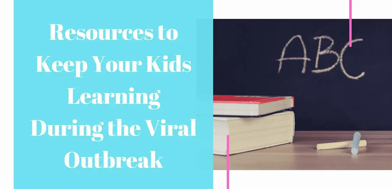 Resources to Keep Your Kids Learning During the Viral Outbreak