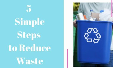 Greener Living 5 Simple Steps to Reduce Waste