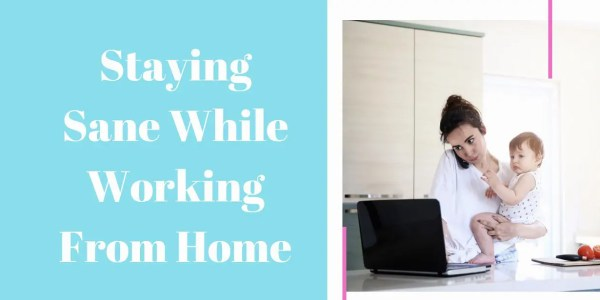 Staying Sane While Working from Home