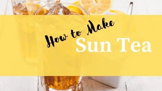 How to Make Sun Tea Like Mom