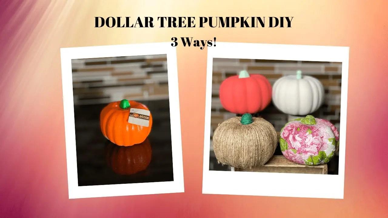 Dollar Tree Pumpkin DIY 3 Ways – Fall Crafts