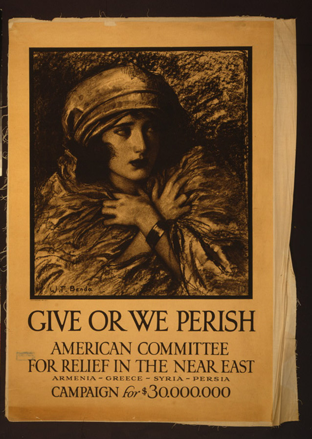Give or we perish American Committee for Relief in the Near East--Armenia-Greece-Syria-Persia--Campaign for $30,000,000 (1918)