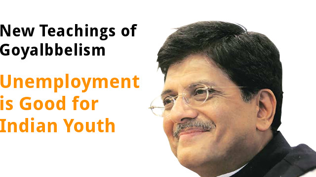 Piyush Goyal the new Goebbels of Modi government and his Goyalbbelist claims