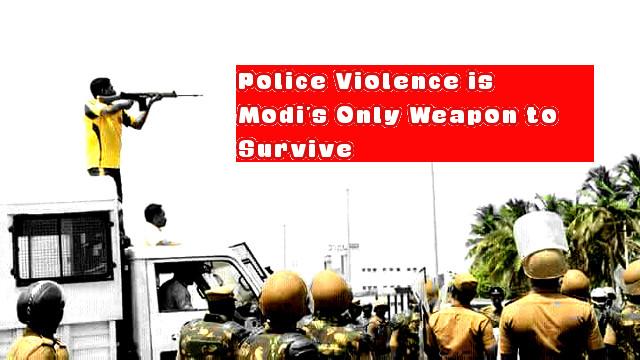Police violence is Modi's survival kit