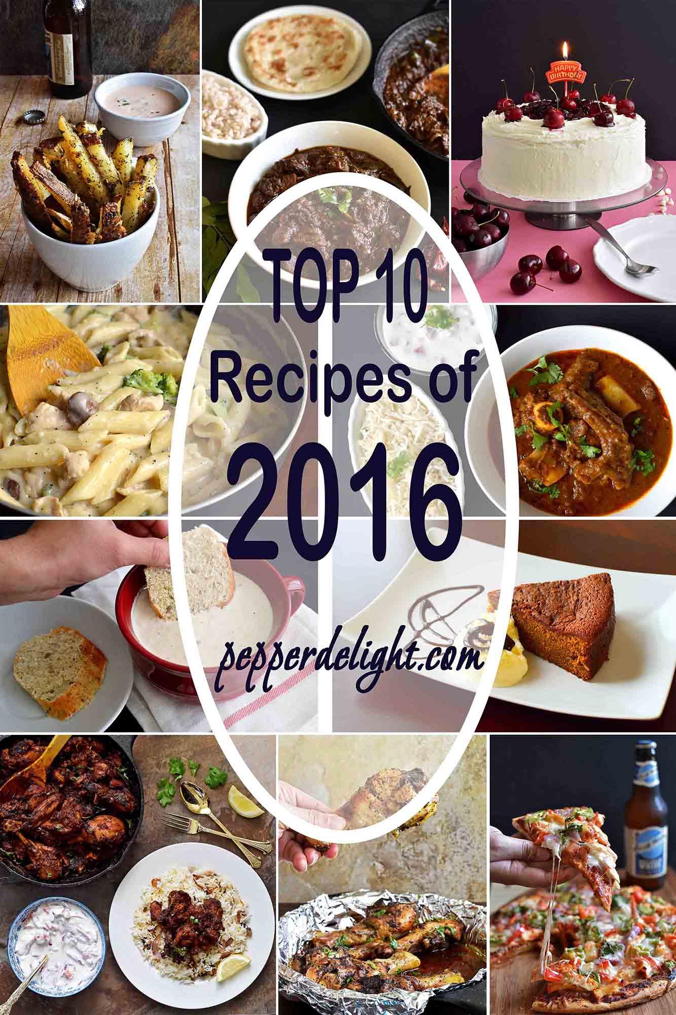 Top 10 recipes of 2016 - Pepper Delight #pepperdelightblog #recipe #2016 #top10recipes #popularrecipes #newyear #readersfavorites