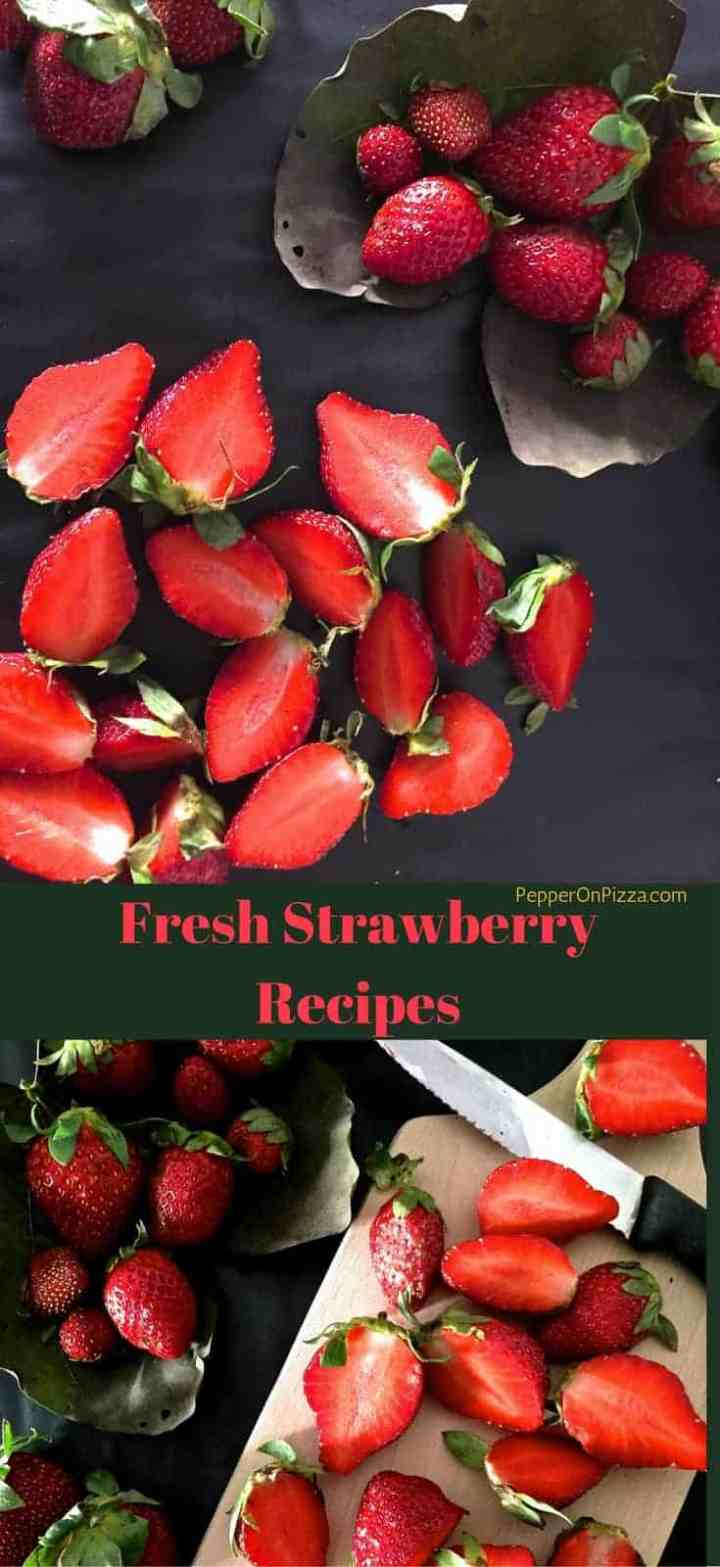 Spotlight on Strawberries with their Health benefits and delicious recipes using fresh strawberries