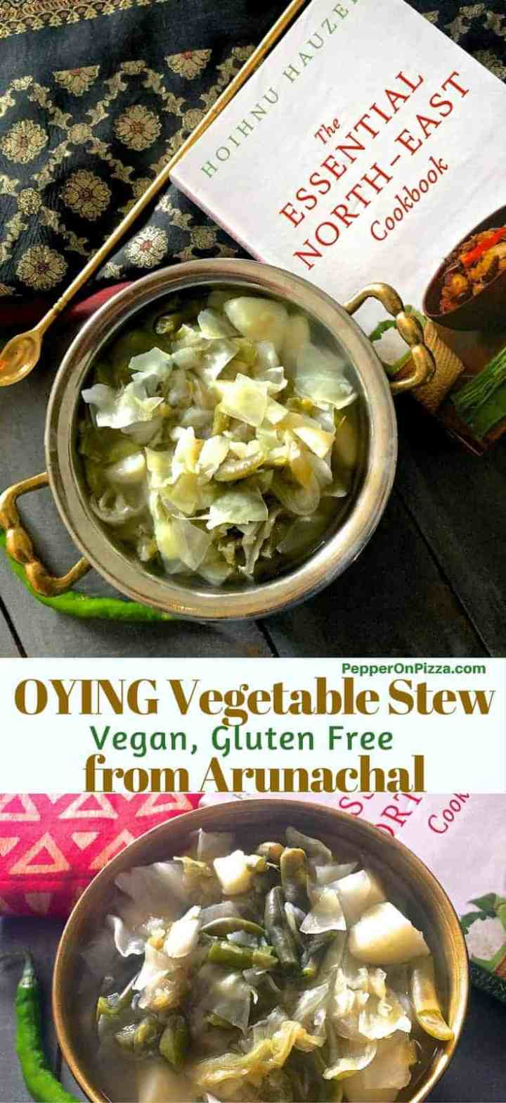 Oying Vegetable Stew from the cuisine of Arunachal Pradesh in the Indian North East. Simple stew of potatoes, beans, cabbage boiled with chillies and ginger