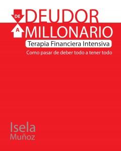 De deudor a millonario Isela Muñoz