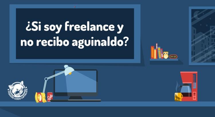 ¿Cuándo tendría que ahorrar al mes un freelance para tener aguinaldo?