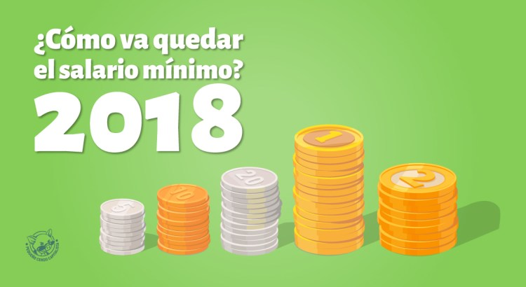 Entérate de cuál será el salario mínimo para 2018