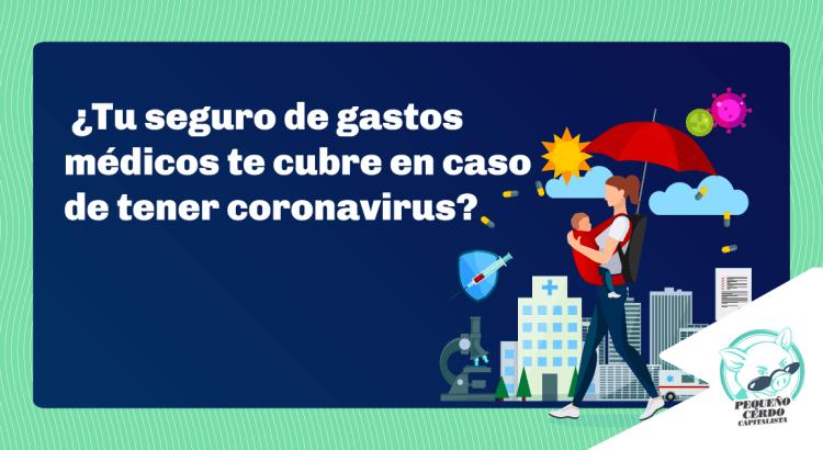 ¿Tu seguro de gastos médicos te cubre en caso de tener coronavirus?
