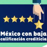 México baja calificación crediticia por crisis de coronavirus