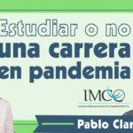 ¿Estudiar o no una carrera en la pandemia? | comparacarreras.org