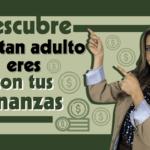 ¿Tus finanzas están preparadas para la vida adulta?