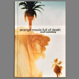 Bookcover of Strange Movie Full of Death by Scott Wannberg