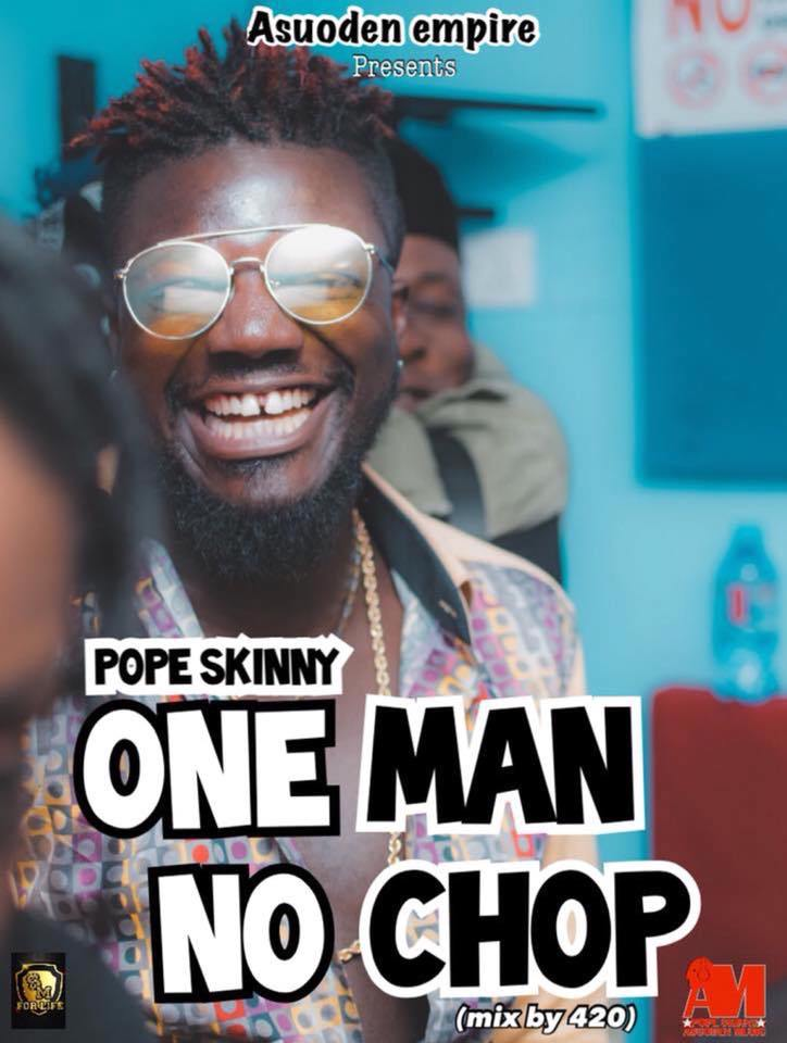 Pope Skinny – One Man No Chop (StoneBwoy Diss)
