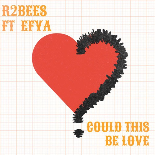 R2Bees ft. Efya – Could This Be Love (Lyrics)